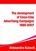 The Development of Coca-Cola Advertising Campaigns (1886-2007) - ebook