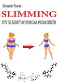 SLIMMING WITH THE ELEMENTS OF PHYSIOLOGY AND BIOCHEMISTRY - ebook