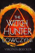 The Witch Hunter. Łowczyni - ebook