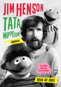 Jim Henson. Tata Muppettów - ebook