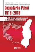 Gospodarka Polski 1918 - 2018 tom 2 - ebook