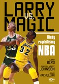 Larry vs Magic. Kiedy rządziliśmy NBA - ebook