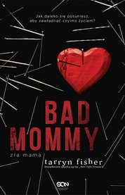 : Bad Mommy. Zła Mama - ebook