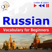 : Russian Vocabulary for Beginners. Listen & Learn to Speak - audiokurs + ebook