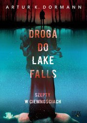 : Droga do Lake Falls. Szepty w ciemnościach - ebook